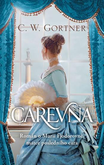 Carevna - Román o Marii Fjodorovně, matc - C.W Gortner