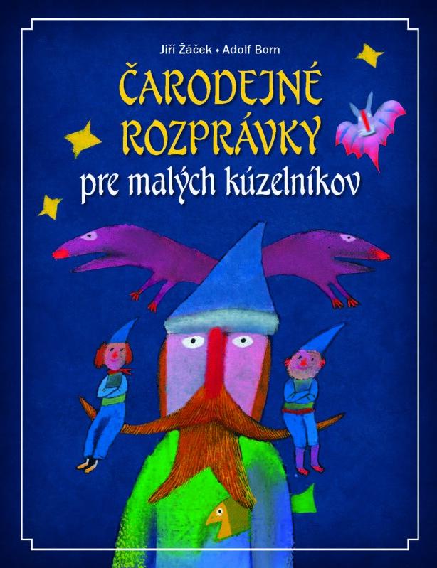Čarodejné rozprávky pre malých kúzelníkov - Adolf Born