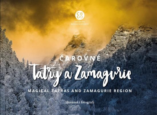 Čarovné Tatry a Zamagurie-Magical Tatras and Zamagurie Region - Kolektív autorov