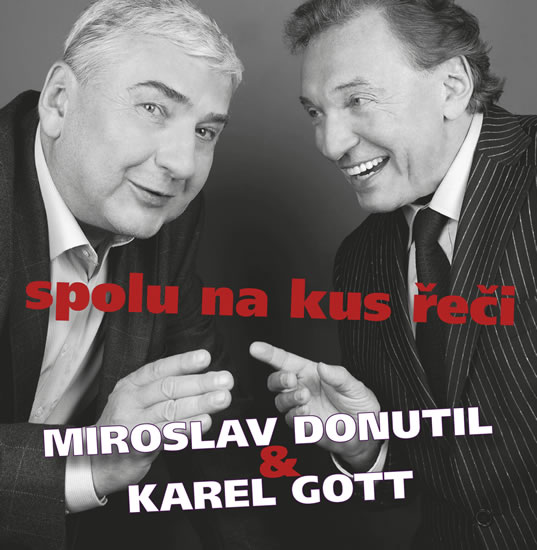 CD-Miroslav Donutil a Karel Gott: Spolu na kus řeči - Miroslav Donutil, Karel Gott