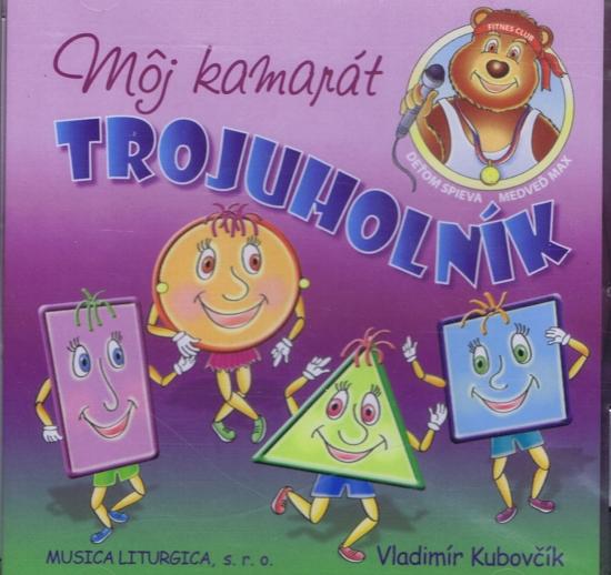 CD Môj kamarát trojuholník - Vladimír Kubovčík