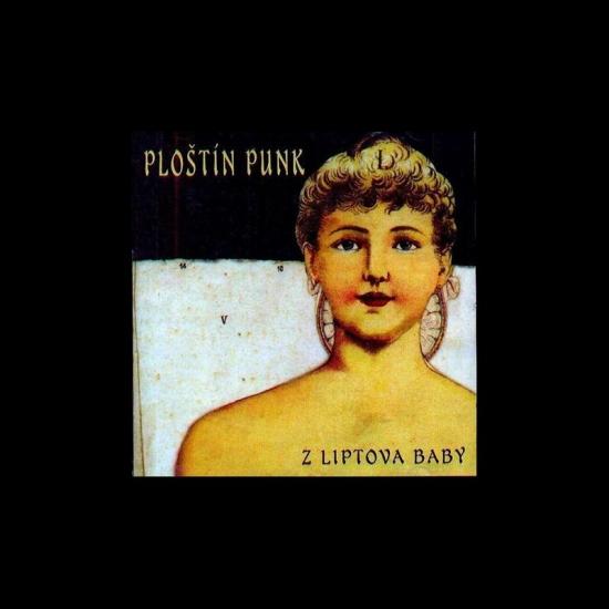 CD - Z Liptova Baby - Ploštín Punk