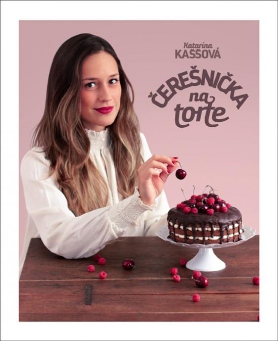 Čerešnička na torte - Katarína Kaššová