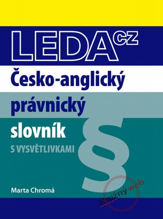 Česko-anglický práv.slovník-LEDA - Marta Chromá