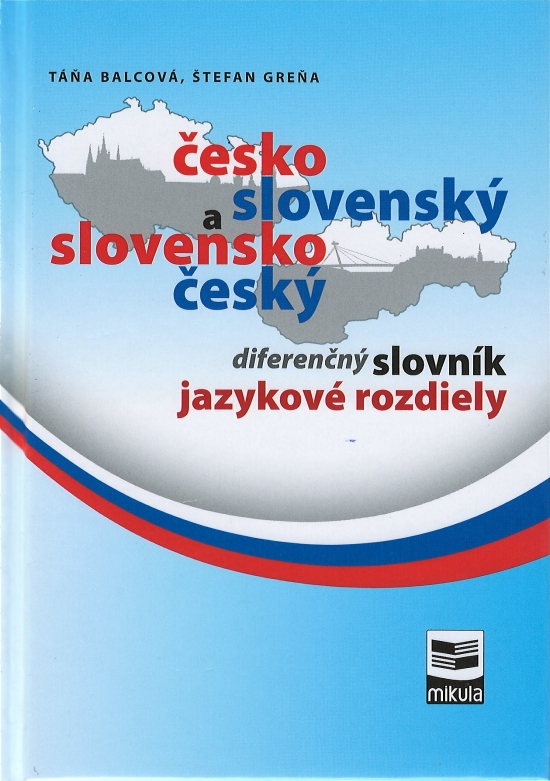 Česko-slovenský a slovensko-český diferenčný slovník - Táňa Balcová , Štefan Greňa