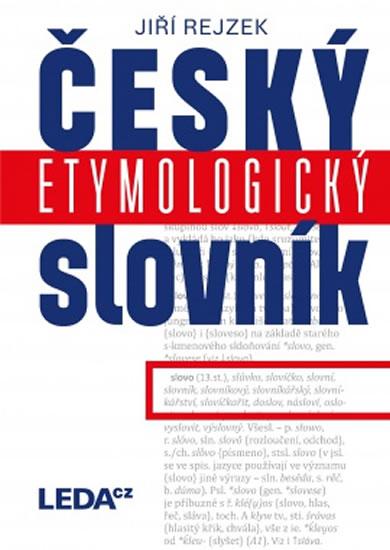 Český etymologický slovník - 3.vydání - Jiří Rejzek