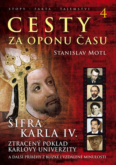 Cesty za oponu času 4 - Šifra Karla IV. - Stanislav Motl