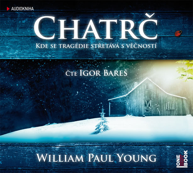 Chatrč - audioknihovna - William Paul Young