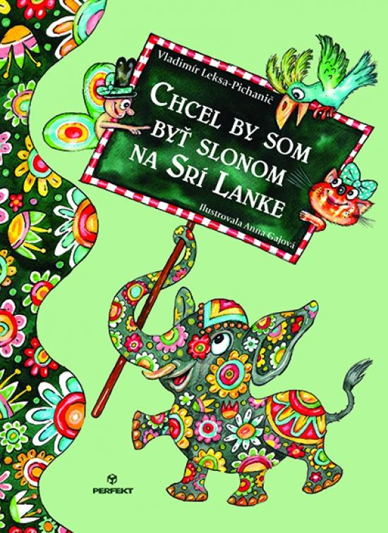 Chcel by som byť slonom na Srí Lanke - Vladimír Leksa-Pichanič