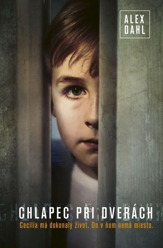 Chlapec pri dverách - Alex Dahl