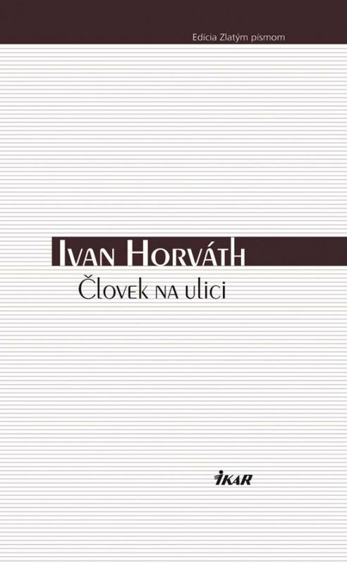 Človek na ulici - Horváth Ivan