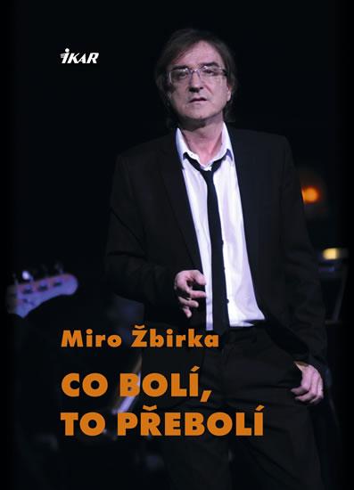 Co bolí, to přebolí - Žbirka Miroslav