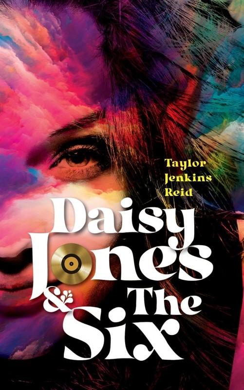 Daisy Jones a The Six - Taylor Jenkins Reidová