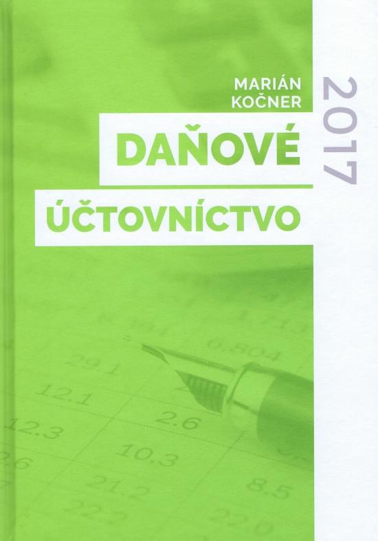 Daňové účtovnictvo 2017 - Marián Kočner
