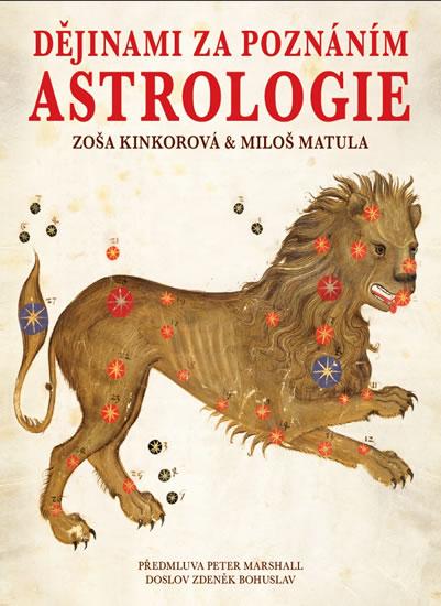 Dějinami za poznáním astrologie - Zoša Kinkorová, Miloš Matula