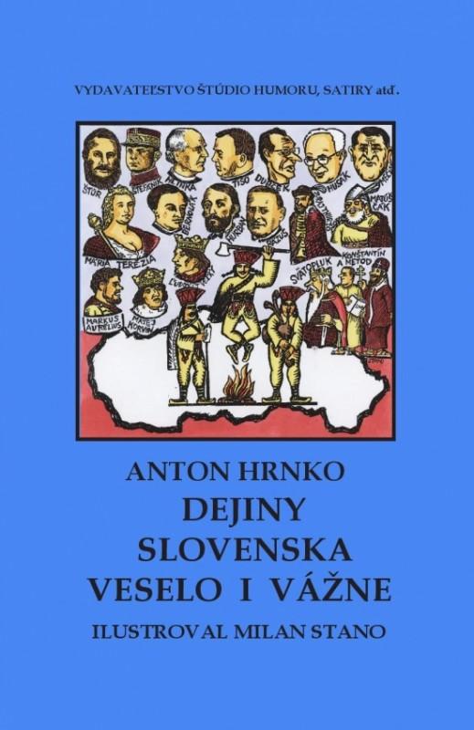 Dejiny Slovenska veselo i vážne - Anton Hrnko, Milan Stano