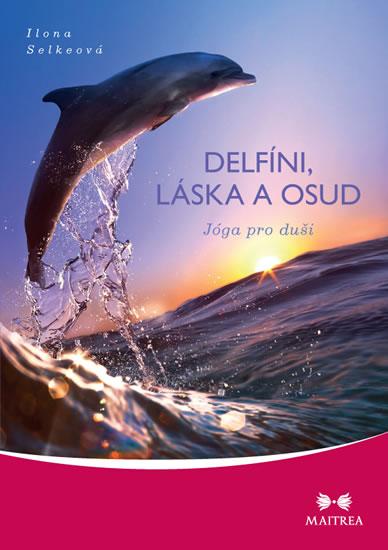 Delfíni, láska a osud - Jóga pro duši - Ilona Selkeová