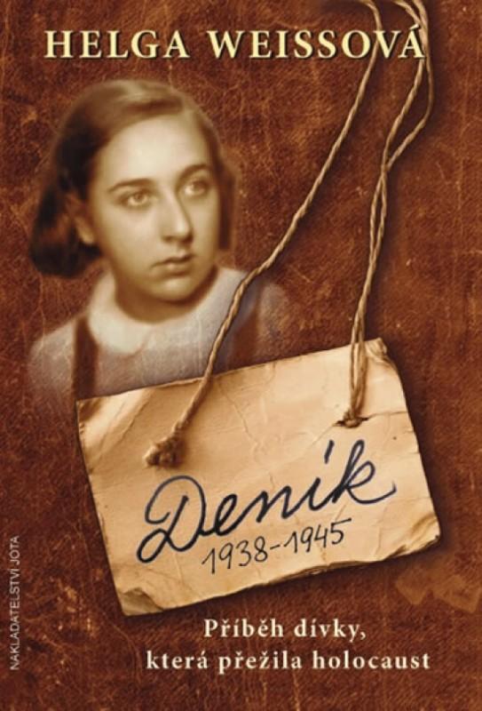 Deník 1938–1945 - Příběh dívky, která přežila holocaust - Helga Weissová