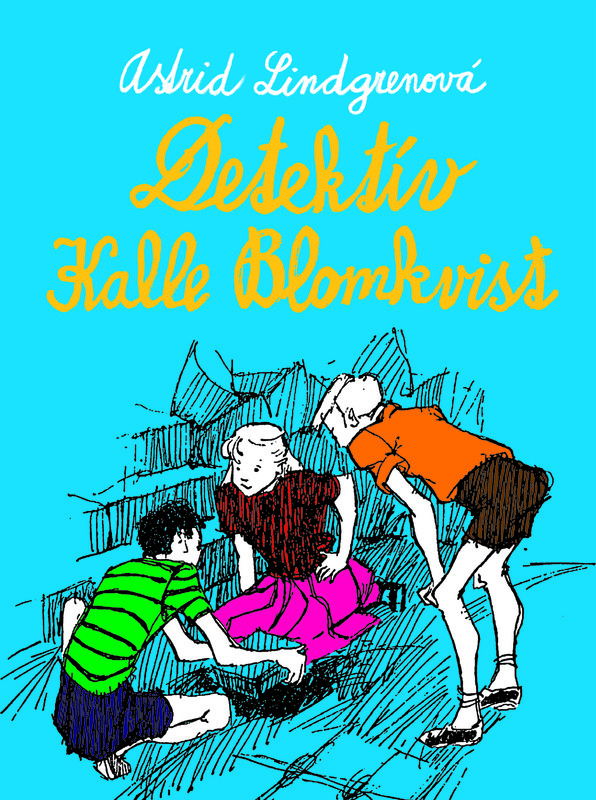 Detektív Kalle Blomkvist - Astrid Lindgrenová
