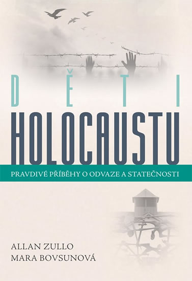 Děti holocaustu - Pravdivé příběhy o odv - Kolektív autorov