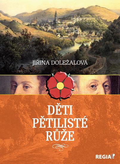 Děti pětilisté růže - 2. vydání - Jiřina Doležalová