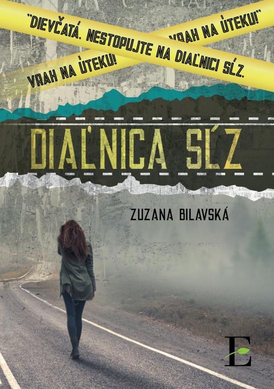 Diaľnica sĺz - Zuzana Bilavská