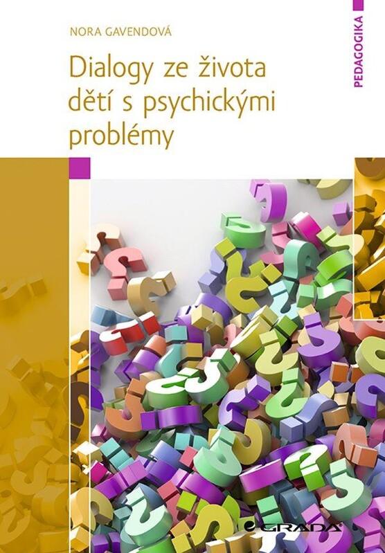 Dialogy ze života dětí s psychickými pro - Nora Gavendová