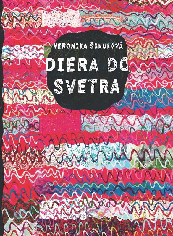Diera do svetra - Veronika Šikulová