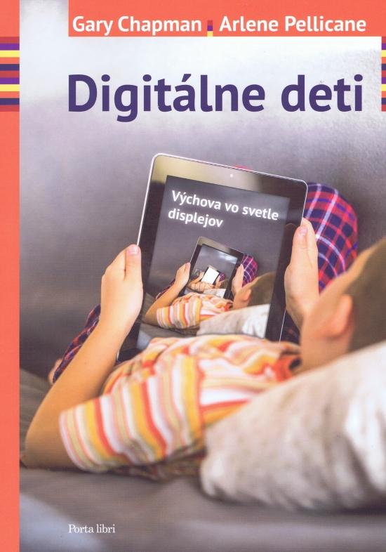 Digitálne deti - Gary Chapman, Arlene Pellicane