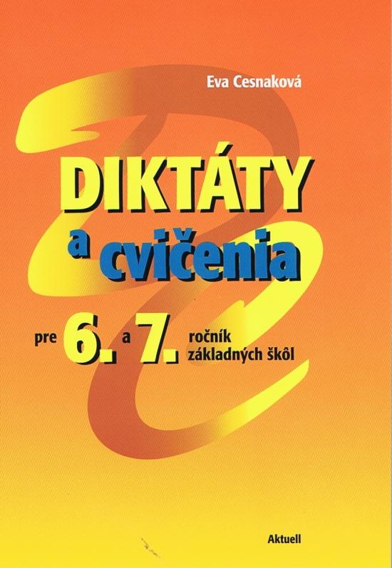Diktáty a cvičenia pre 6 a 7. ročník zák - Cesnaková Eva
