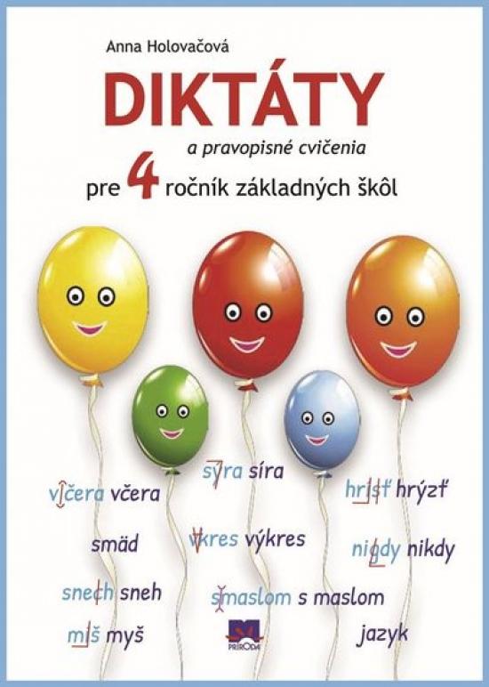 Diktáty a pravopisné cvičenia pre 4.ročník základných škôl - Anna Holovačová
