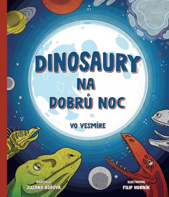Dinosaury na dobrú noc – vo vesmíre - Zuzana Boďová