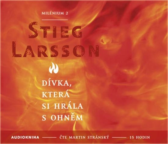 Dívka, která si hrála s ohněm - Milénium 2 - 2CD mp3 - Stieg Larsson