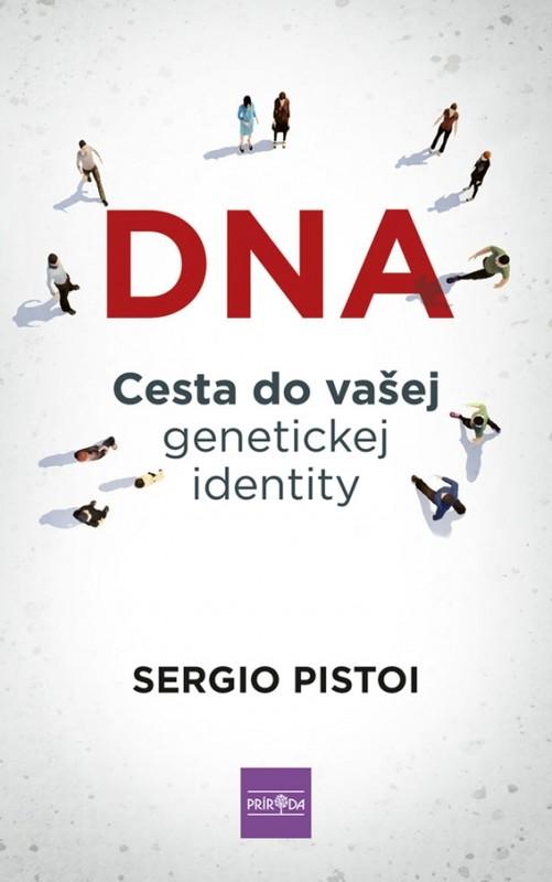 DNA: Cesta do vašej genetickej identity - Sergio Pistoi