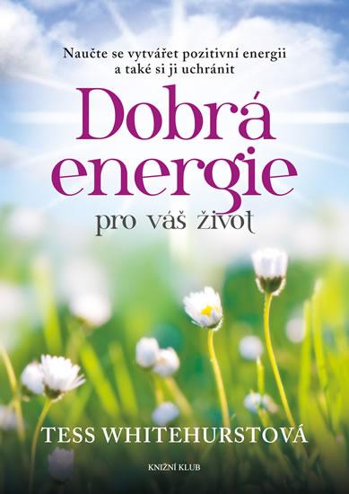 Dobrá energie pro váš život - Tess Whitehurstová