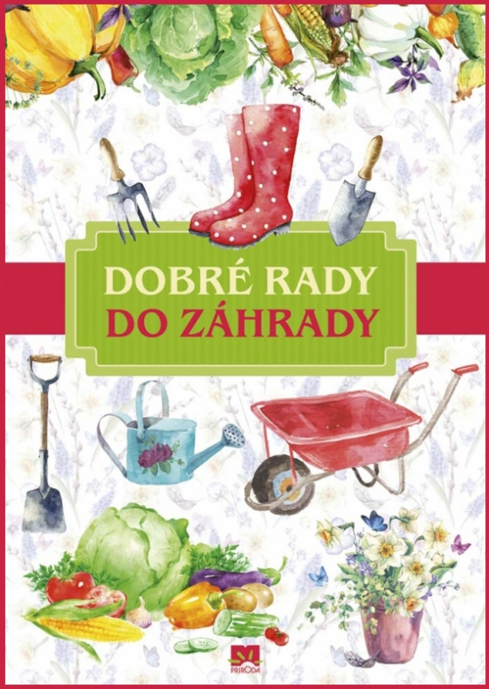 Dobré rady do záhrady - Evelyn Boos, Lea Schmid