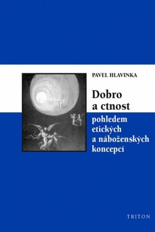 Dobro a ctnost pohledem etických a náboženských koncepcí - Pavel Hlavinka