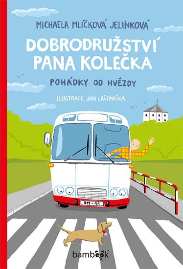 Dobrodružství pana Kolečka - Pohádky od Hvězdy - Michaela Mlíčková Jelínková