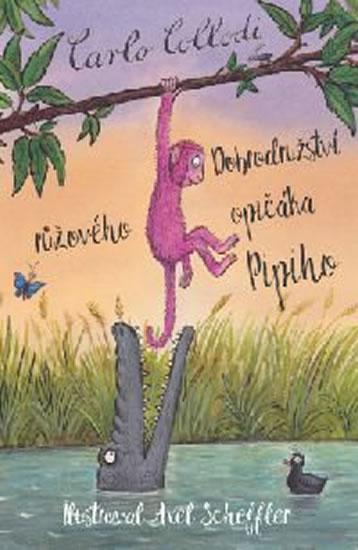 Dobrodružství růžového opičáka Pipiho - Kolektív autorov