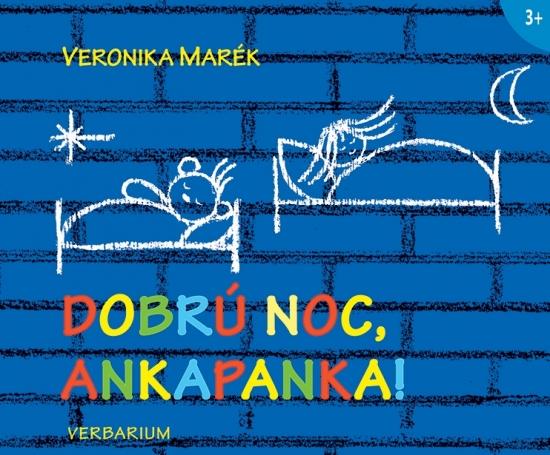 Dobrú noc, Ankapanka! - Veronika Marék