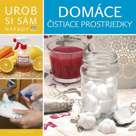 Domáce čistiace prostriedky - Urob si sám - Anita Czibulyová