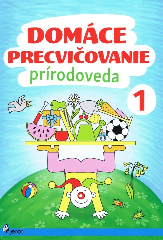 Domáce precvičovanie - Prírodoveda 1.trieda - Iva Nováková
