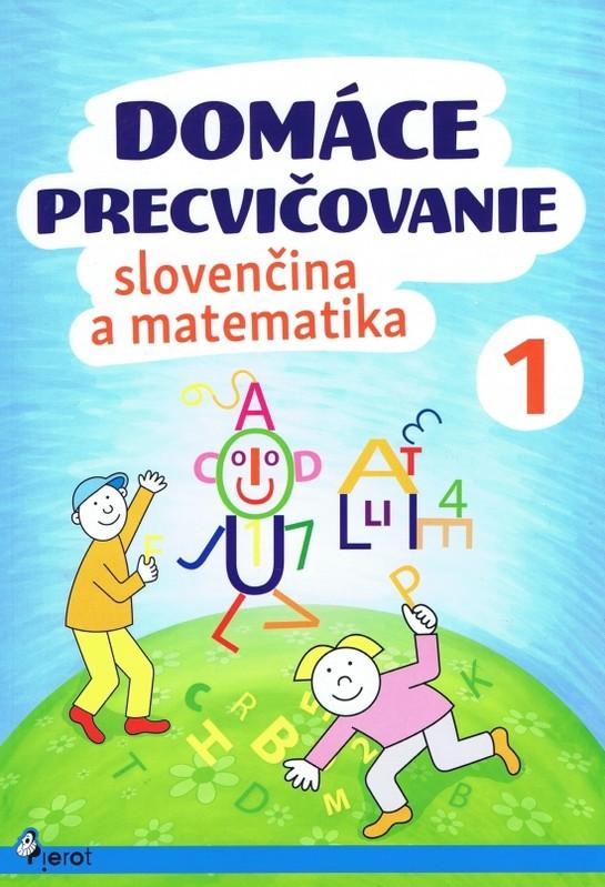 Domáce precvičovanie - Slovenský jazyk, Matematika 1.trieda - Iva Nováková