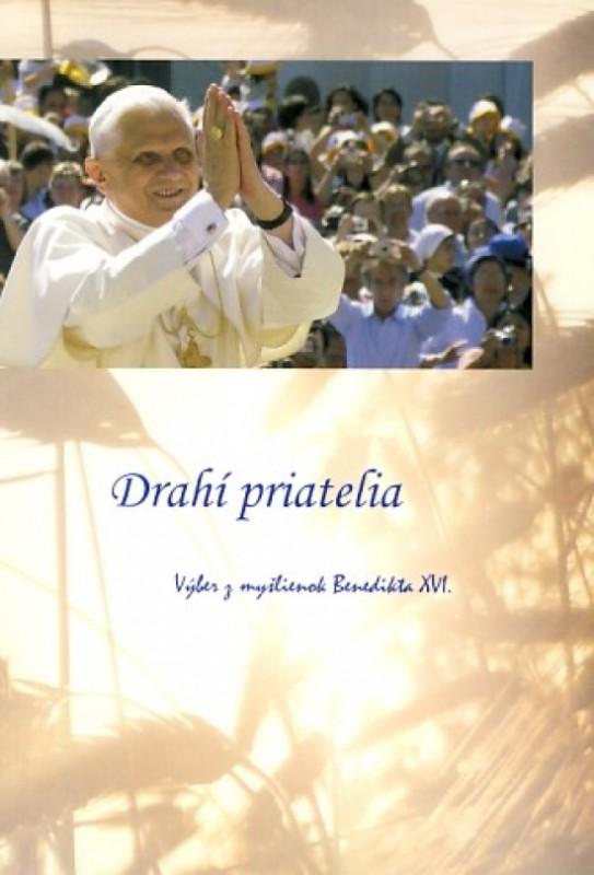 Drahí priatelia – Výber z myšlienok Benedikta XVI. - Kolektív