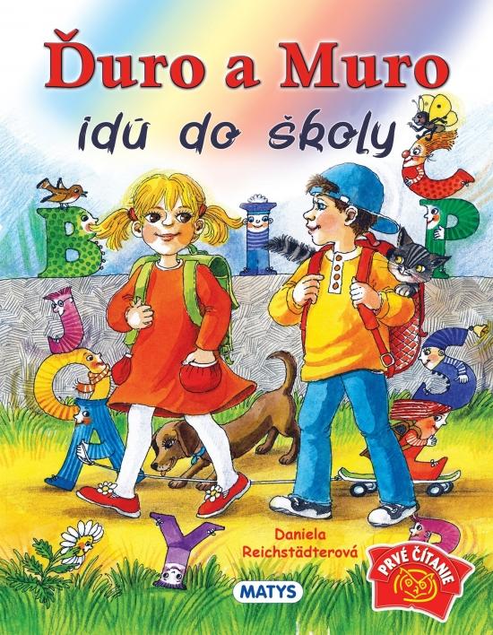 Ďuro a Muro idú do školy, 2. vydanie - Daniela Reichstädterová