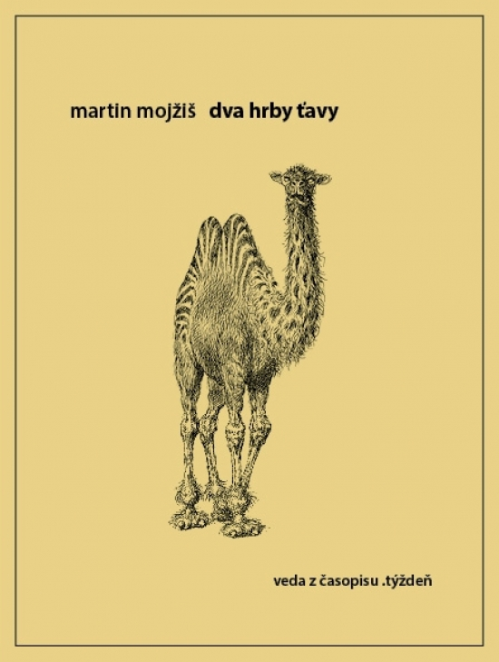 Dva hrby ťavy - Martin Mojžiš