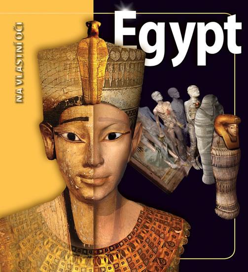 Egypt - Na vlastní oči - Joyce Tyldesley