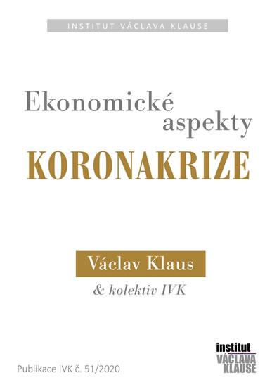 Ekonomické aspekty koronakrize - Václav Klaus a kolektiv
