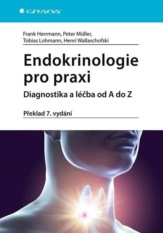 Endokrinologie pro praxi - Diagnostika a léčba od A do Z - Kolektív