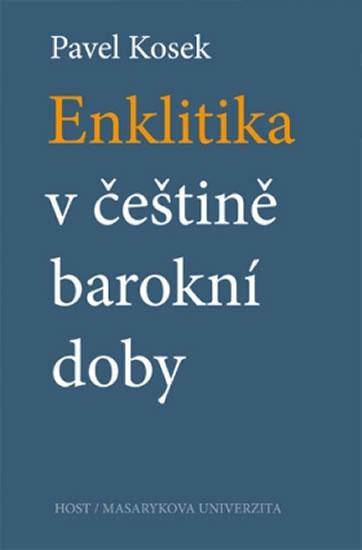 Enklitika v češtině barokní doby - Pavel Kosek